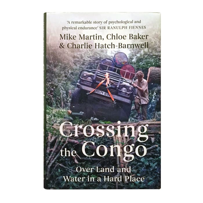 CROSSING THE CONGO BY Mike Martin, Chloe Baker, and Charlie Hatch-Barnwell