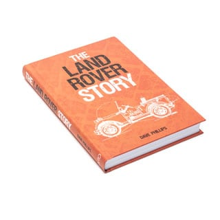 The Land Rover Story By Dave Phillips